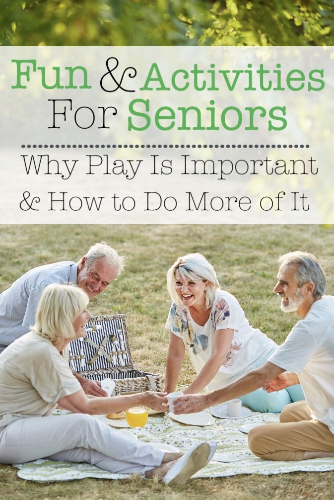 Fun & Activities for Seniors: Why Play Is Important | Things