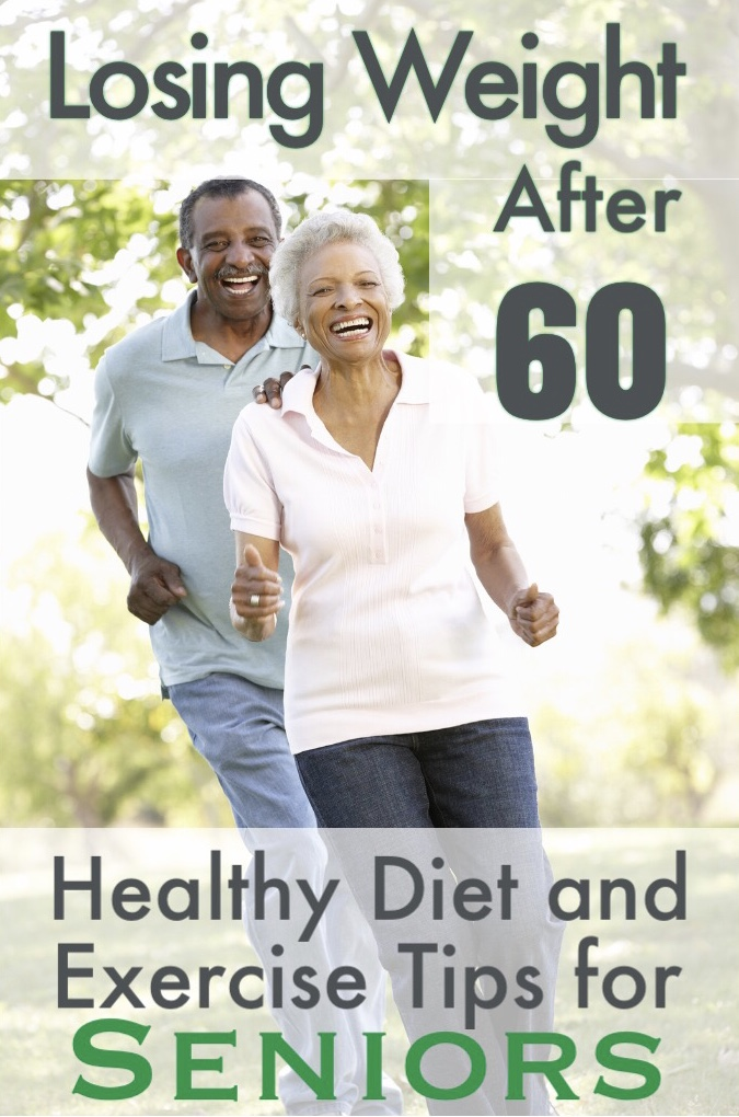 Losing Weight After 60 Healthy Diet Exercise Tips For Seniors